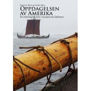 Jenifer G. Marx Oppdagelsen av Amerika: en arkeologisk reise i europeernes kjølv