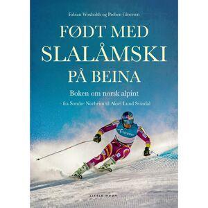 Forlaget Lille Måne Født Med Slalåmski På Beina – Boken Om Norsk Alpint