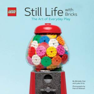 Lego Still Life with Bricks: The Art of Everyday Play
