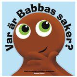 Babblarna Babblers, Hvor Er Babbas Ting, Barnebok