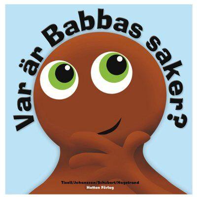 Babblarna, Hvor er Babbas ting, barnebok