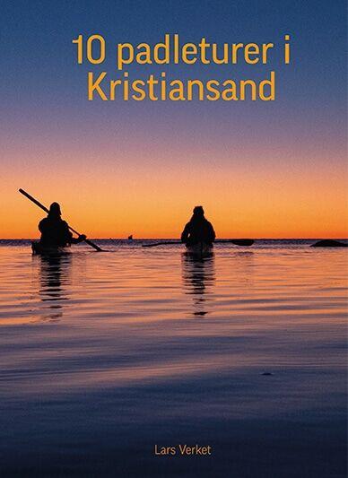 Lars Verket 10 padleturer i Kristiansand + kart