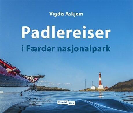 Vigdis Askjem Padlereiser i Frder nasjonalpark