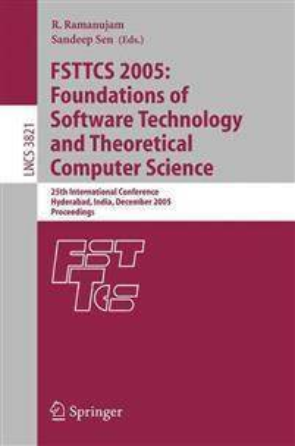 Fsttcs 2005: Foundations Of Soft...