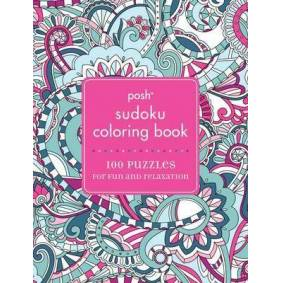 Posh Sudoku Adult Coloring Book - 100 Puzzles for Fun & Relaxation