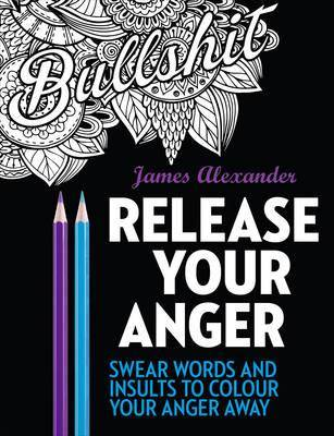Release Your Anger: Midnight Edition: An Adult Coloring Book