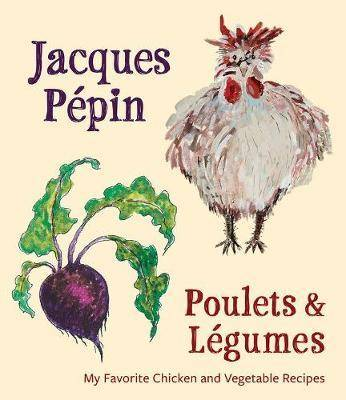 Jacques Pepin: Poulets and Legumes