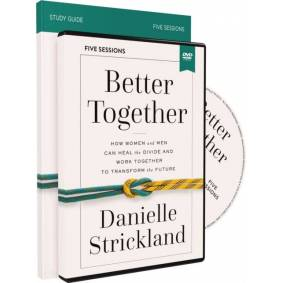 Better Together Study Guide with DVD - How Women and Men Can Heal the Divide and Work Together to Tr