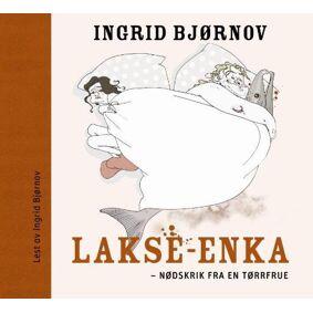 Lakse-enka - nødskrik fra en tørrfrue (LYDBOK)
