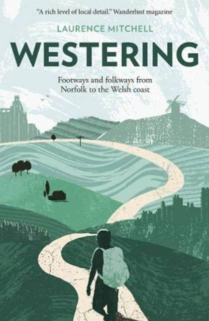 Westering - Footways and folkways from Norfolk to the Welsh coast