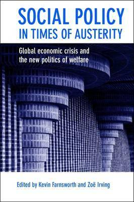 Social Policy in Times of Austerity - Global Economic Crisis and the New Politics of Welfare