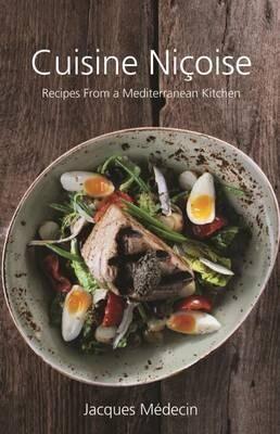 Cuisine Nicoise - Recipes from a Mediterranean Kitchen