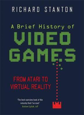 A Brief History Of Video Games - From Atari to Virtual Reality