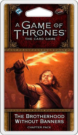 Game of Thrones TCG Brotherhood Exp Brotherhood Without Banners