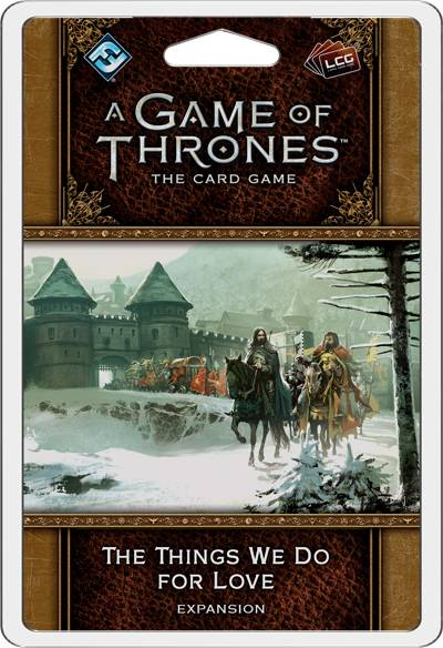 Game of Thrones TCG Things We Do For Lov Utvidelse til Game of Thrones Card Game