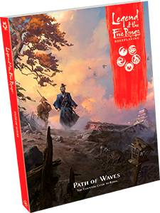 Waves Legend of the 5 Rings RPG Path of Waves Legend of the Five Rings Sourcebook