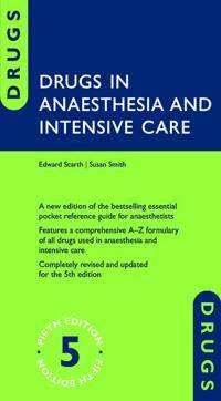Scarth Edward Drugs in Anaesthesia and Intensive Care (0198768818)
