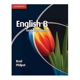 Philpot, Brad English B for the IB Diploma Coursebook (110765422X)