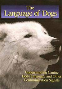 Kalnajs, Sarah Language of Dogs: The Integrated Movement of the Dog (1929242409)