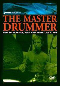 Riley, John The John Riley's the Master Drummer: How to Practice, Play, and Think Like a Pro, DVD (0739060287)