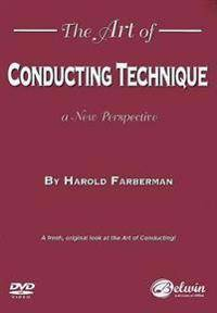 ART Farberman, Harold The Art of Conducting Technique: A New Perspective (0739062875)