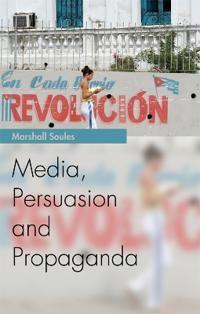 Marshall Soules Marshall Media, Persuasion and Propaganda (0748644156)