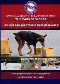 Waehner, Christy The Parker Videos: How One Dog Got Started in K9 Nose Work (1617811106)