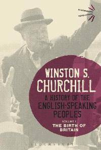 Churchill, Sir Winston S. A History of the English-Speaking Peoples Volume I (1472585240)