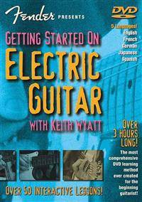Fender Wyatt, Keith Fender Presents Getting Started on Electric Guitar (0634037226)