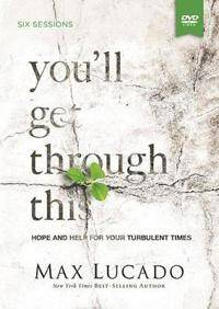 Lucado, Max You'll Get Through This: Hope and Help for Your Turbulent Times (0849959977)