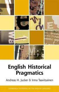 Jucker, Andreas English Historical Pragmatics (0748644687)