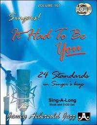 Aebersold, Jamey Jamey Aebersold Jazz -- Singers! -- It Had to Be You, Vol 107: 24 Standards in Singer's Keys, Book & 2 CDs (1562241443)