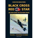 Bergström, Christer Black Cross Red Star Air War Over the Eastern Front  : Volume 4, Stalingrad to Kuban 1942-1943 (9188441504)