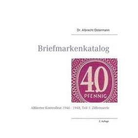 Ostermann, Dr Albrecht Briefmarkenkatalog - Plattenfehler (373861995X)