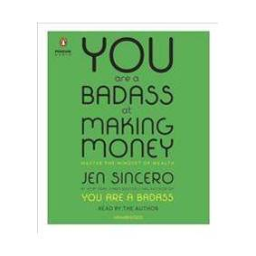 Sincero, Jen You Are a Badass at Making Money: Master the Mindset of Wealth (1524751707)