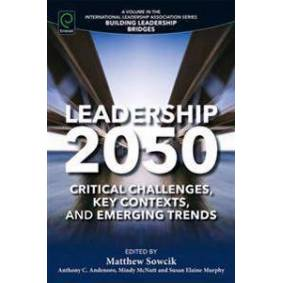 Leadership 2050: Critical Challenges, Key Contexts and Emerging Trends (1785603485)