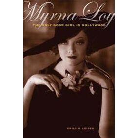 Leider, Emily W. Myrna Loy (0520274504)