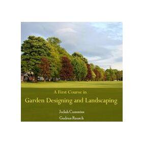Cummins, Judah Rausch, Gudrun First Course in Garden Designing and Landscaping, A (8132303180)