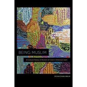 Chan-Malik, Sylvia Being Muslim (1479823422)