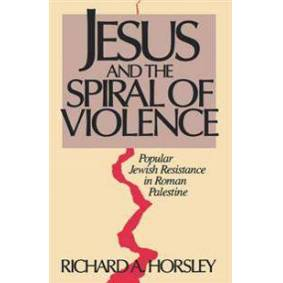 Horsley, Richard A Jesus and Spiral of Violence (0800627105)