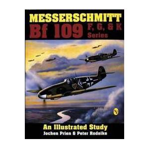 Prien, Jochen Messerschmitt Bf 109 F, G,K Series: an Illustrated Study (0887404243)