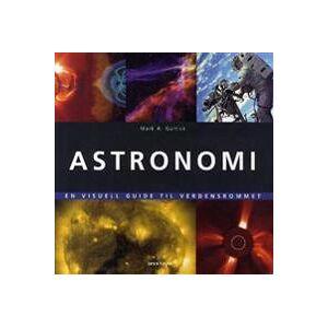 Garlick, Mark A. Astronomi; en visuell guide til verdensrommet (8278228507)