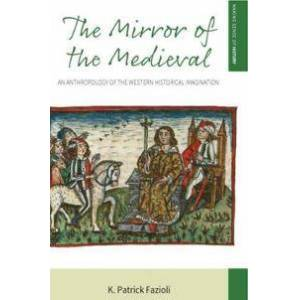 Fazioli, K. Patrick The Mirror of the Medieval (1785335448)
