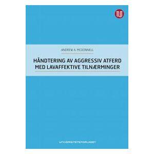 McDonnell, Andrew A. Håndtering av aggressiv atferd med lavaffektive tilnærminger (8215020054)