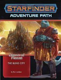 Lundeen, Ron Starfinder Adventure Path: The Blind City (Dawn of Flame 4 of 6) (1640781307)