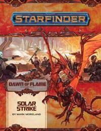 Moreland, Mark Starfinder Adventure Path: Solar Strike (Dawn of Flame 5 of 6) (1640781390)