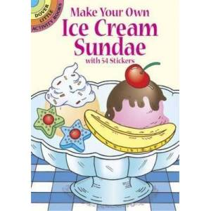 Make Your Own Ice Cream Sundae with 54 Stickers by Fran Newman-D'Amico