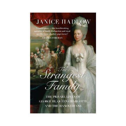 Janice Hadlow The Strangest Family by Janice Hadlow