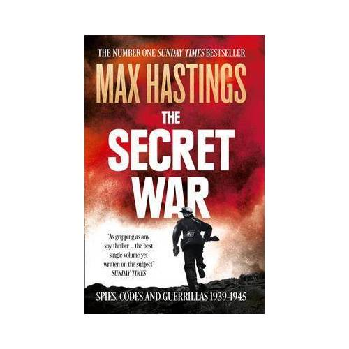 Max Hastings The Secret War by Max Hastings