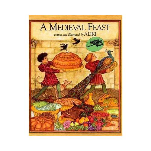 Aliki A Medieval Feast by Aliki